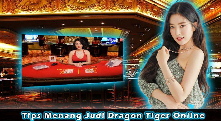 Tips Menang Judi Dragon Tiger Online