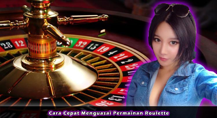 Cara Cepat Menguasai Permainan Roulette